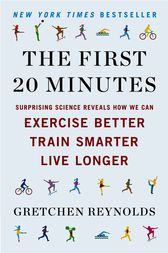 The First 20 Minutes by Gretchen Reynolds