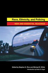 Race, Ethnicity, and Policing by Stephen K. Rice