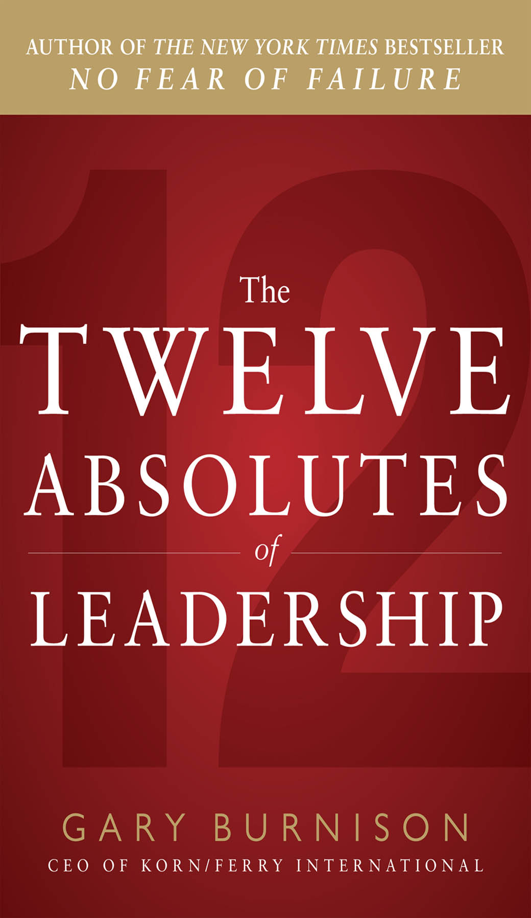 Download Ebook The Twelve Absolutes of Leadership by Gary Burnison Pdf