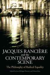 Jacques Ranciere and the Contemporary Scene by Jean-Philippe Deranty