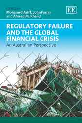 Regulatory Failure and the Global Financial Crisis by Mohamed Ariff