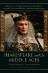 Shakespeare and the Middle Ages: Essays on the Performance and Adaptation of the Plays with Medieval Sources or Settings
