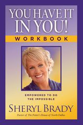You Have It In You! by Sheryl Brady