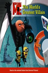Despicable Me: The World's Greatest Villain by Kirsten Mayer