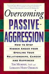 Overcoming Passive-Aggression by Tim Ph.D. Murphy