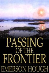 Passing of the Frontier by Emerson Hough