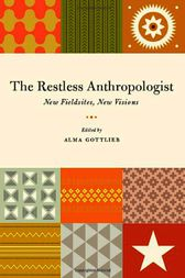The Restless Anthropologist by Alma Gottlieb