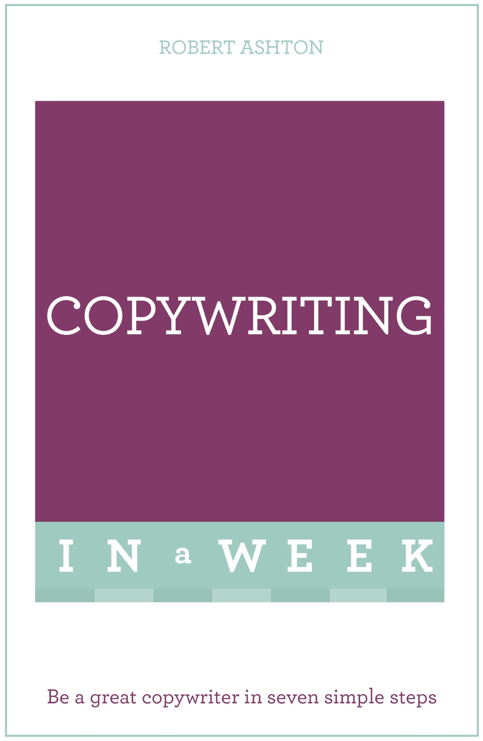 Download Ebook Copywriting In A Week by Robert Ashton Pdf
