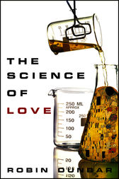 The Science of Love by Robin Dunbar