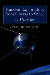 Russian Exploration, from Siberia to Space by Brian Bonhomme