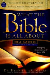 What the Bible Is All About Handbook-Revised-NIV Edition by Henrietta C Mears