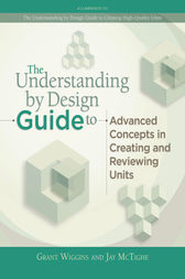 Understanding by Design Guide to Advanced Concepts in Creating and Reviewing Units by Grant Wiggins