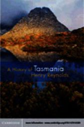 A History of Tasmania by Henry Reynolds