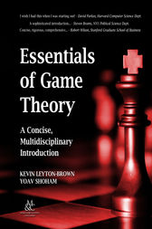 Essentials of Game Theory by Kevin Leyton-Brown