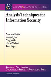 Analysis Techniques for Information Security by Anupam Datta