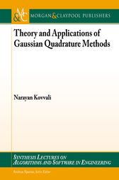 Theory and Applications of Gaussian Quadrature Methods by Narayan Kovvali