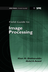 Field Guide to Image Processing by Khan M. Iftekharuddin