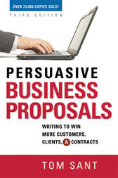 Persuasive Business Proposals by Tom SANT