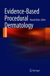 Evidence-Based Procedural Dermatology by Murad Alam