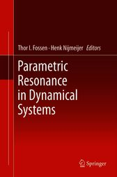 Parametric Resonance in Dynamical Systems by Thor I. Fossen