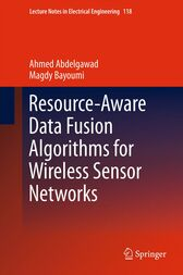 Resource-Aware Data Fusion Algorithms for Wireless Sensor Networks by Ahmed Abdelgawad