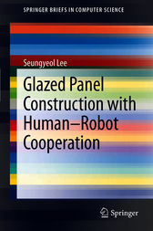 Glazed Panel Construction with Human-Robot Cooperation by Seungyeol Lee