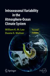 Intraseasonal Variability in the Atmosphere-Ocean Climate System by William K.-M. Lau