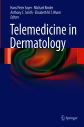 Telemedicine in Dermatology by H. Peter Soyer