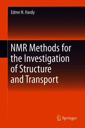 NMR Methods for the Investigation of Structure and Transport by Edme H Hardy