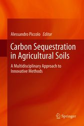 Carbon Sequestration in Agricultural Soils by Alessandro Piccolo