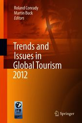 Trends and Issues in Global Tourism 2012 by Roland Conrady
