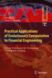 Practical Applications of Evolutionary Computation to Financial Engineering by Hitoshi Iba
