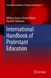 International Handbook of Protestant Education by William Jeynes