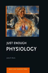 Just Enough Physiology by James R. Munis