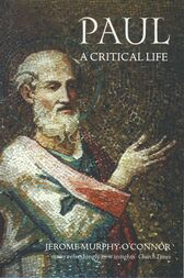 Paul: A Critical Life by Jerome Murphy-O'Connor