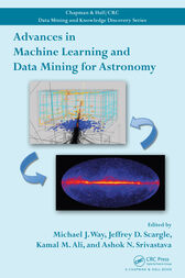 Advances in Machine Learning and Data Mining for Astronomy by Michael J. Way