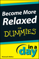 Become More Relaxed In A Day For Dummies by Shamash Alidina