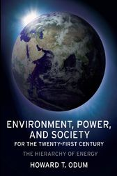 Environment, Power and Society for the Twenty-First Century by Howard T. Odum