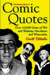 The Mammoth Book of Comic Quotes by Tibballs Geoff