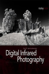 Digital Infrared Photography by Cyrill Harnischmacher