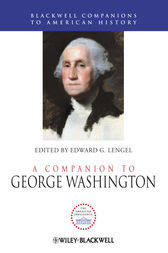 A Companion to George Washington by Edward G. Lengel