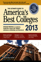 The Ultimate Guide to America's Best Colleges 2013 by Gen Tanabe
