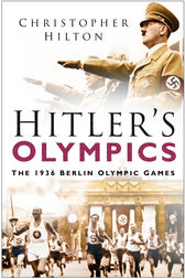Hitler's Olympics by Christopher Hilton