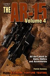 Gun Digest Book of the AR-15, Volume IV by Patrick Sweeney