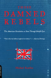 Those Damned Rebels by Michael Pearson