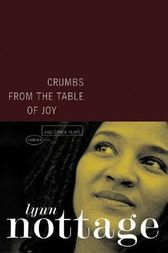 Crumbs from the Table of Joy and Other Plays by Lynn Nottage