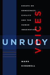 Unruly Voices by Mark Kingwell