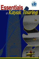 Essentials of Kayak Touring by American Canoe Association