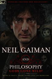 Neil Gaiman and Philosophy by Tracy L. Bealer