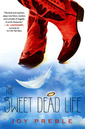 The Sweet Dead Life by Joy Preble